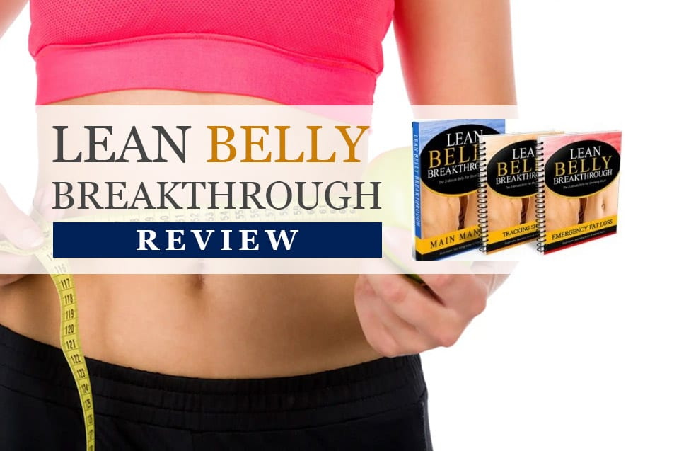 Lean Belly Breakthrough Review – Lose Your Belly Fat In A Natural Way!!