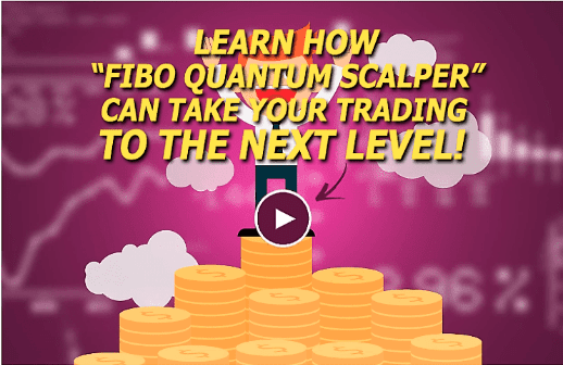 Fibo Quantum Scalper Review – To Make Huge Daily Profits In Very Little Time!