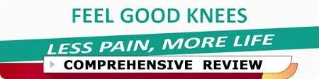 Feel Good Knees For Fast Pain Relief Comprehensive