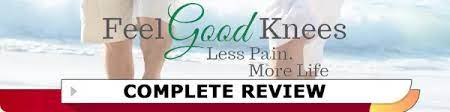 Feel Good Knees For Fast Pain Relief complete