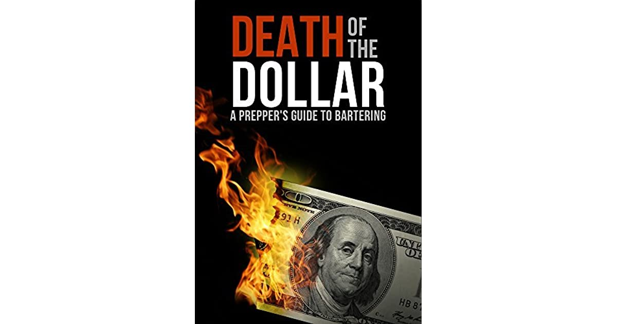 Death Of The Dollar Guide